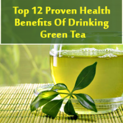 Top 12 Proven Health Benefits Of Drinking Green Tea